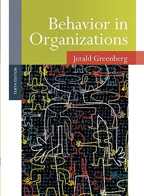 Behavior in Organizations By Greenberg, Jerald
