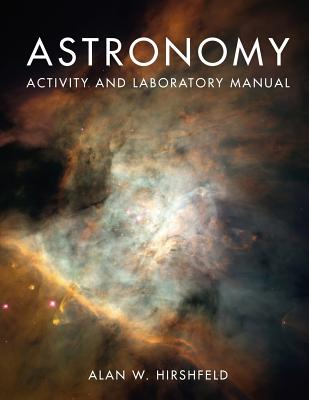 [Lab Manual] Astronomy By Hirshfeld, Alan W.