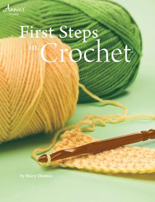 Independent Pub Group First Steps in Crochet By Thomas, Mary at Sears.com