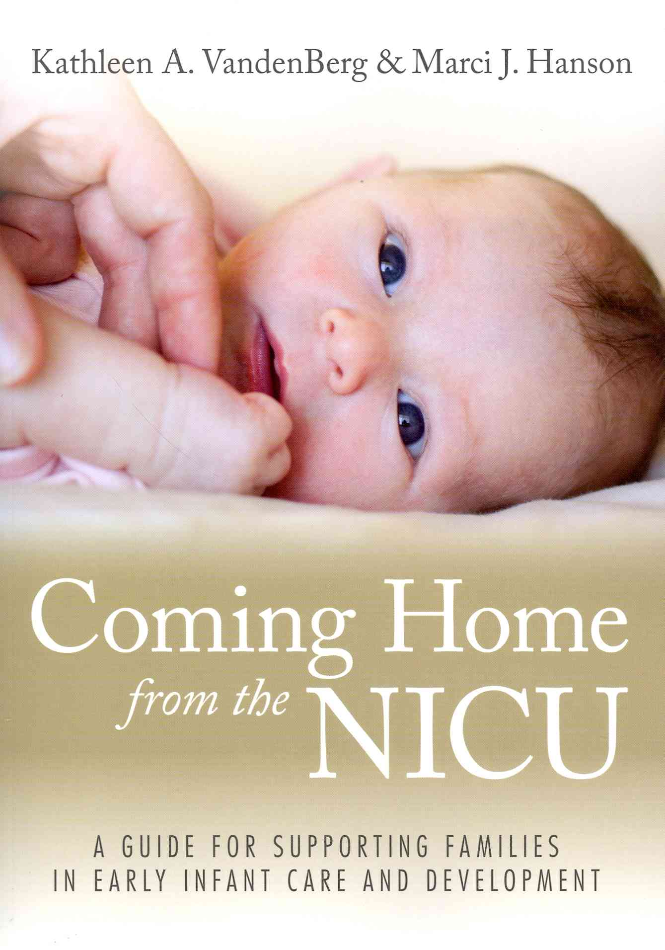 Coming Home from the Nicu By Vandenberg, Kathleen A./ Hanson, Marci J.