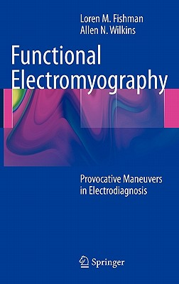 Functional Electromyography By Fishman, Loren M./ Wilkins, Allen N.